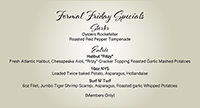 Formal Friday is March 5th.  Reservations recommended. Members only